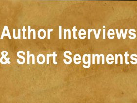Author Interviews & Short Segments with