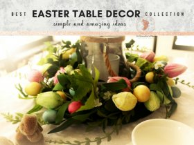 Best Easter Table Decor Collection for F