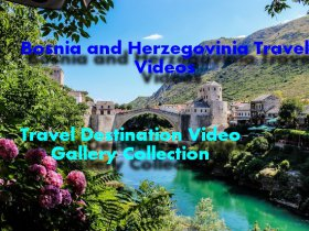 Bosnia and Herzegovinia Travel Guide