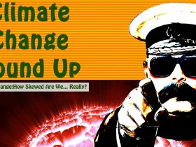 Climate Change RoundUp How SLewed Are We