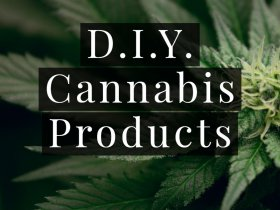 DIY Cannabis Products