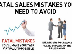 Fatal Sales Mistakes You Need To Avoid