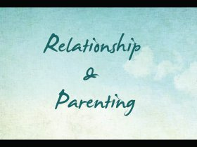Relationship and Parenting