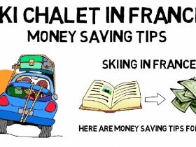 Ski Chalet In France - Money Saving Tips