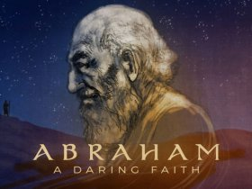 The Life and Faith of Abraham