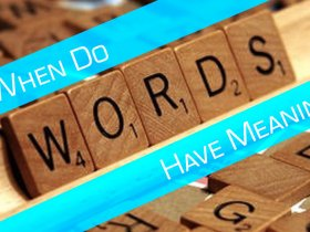 When Do Words Have Meaning
