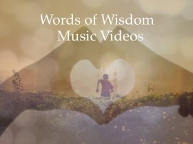 Words of Wisdom Music Videos