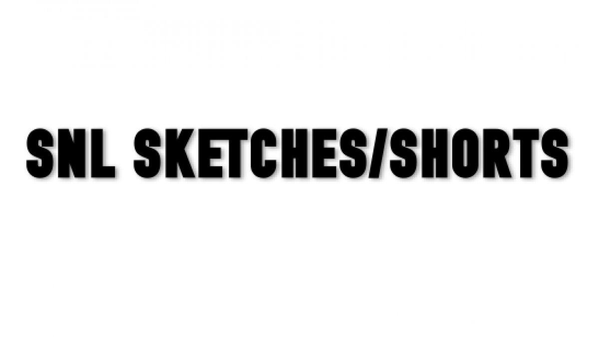SNL SKETCHES/SHORTS